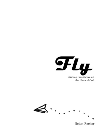 Fly: Gaining Perspective on the Ideas of God