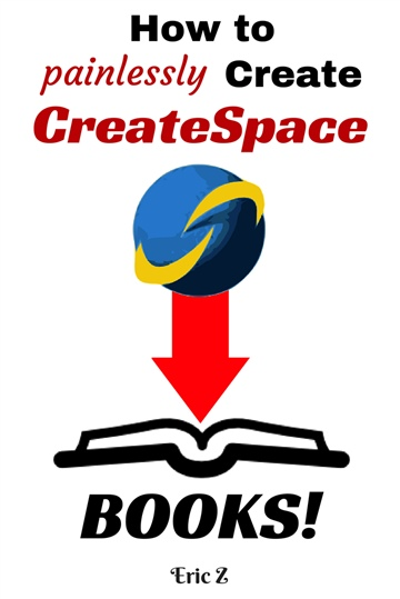 How to Painlessly Create CreateSpace Books!