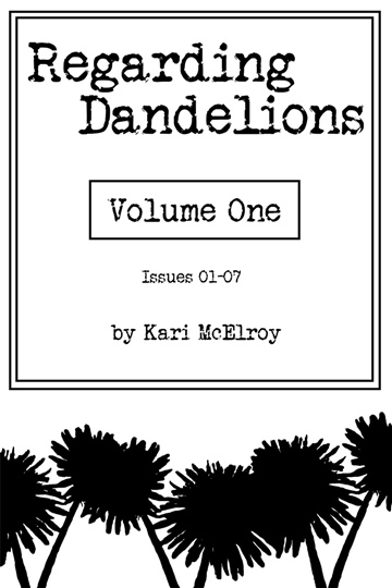 Regarding Dandelions Volume 01 by Kari McElroy
