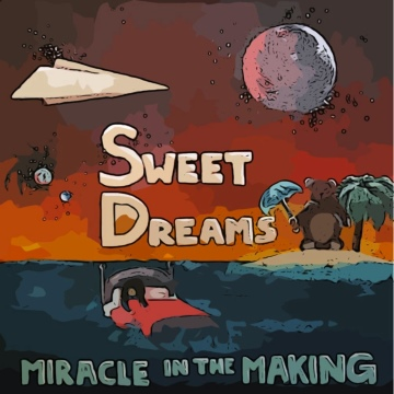 Sweet Dreams - Single by Miracle In The Making
