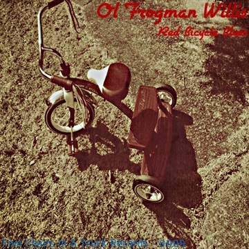 Red Bicycle Blues by Ol' Frogman Willis