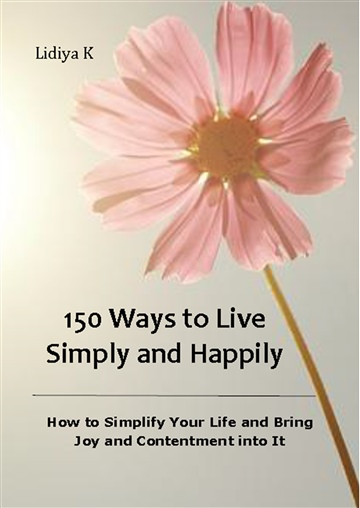 Lidiya K : 150 Ways to Live Simply and Happily
