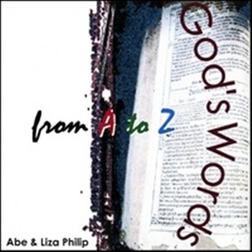 Abe&Liza Philip : God's Words from A to Z