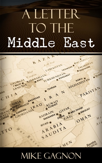 Mike Gagnon : A Letter to The Middle East