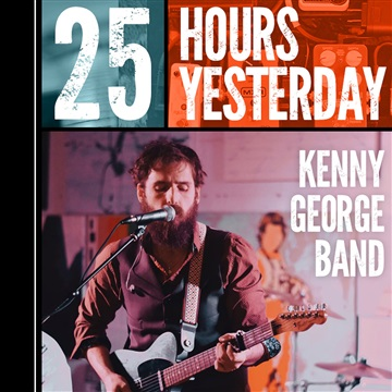25 Hours Yesterday - Single by Kenny George Band