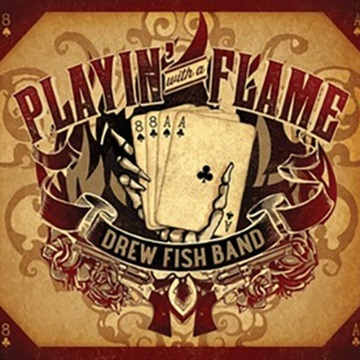 Playin' with a Flame by Drew Fish Band