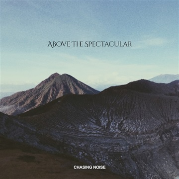 Above The Spectacular by Chasing Noise