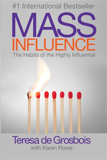 Teresa de Grosbois : Mass Influence - The Habits of the Highly Influential