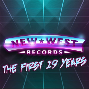 New West Records : New West Records: The First 19 Years