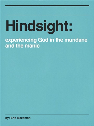 Hindsight: Experiencing God in the Mundane and the Manic