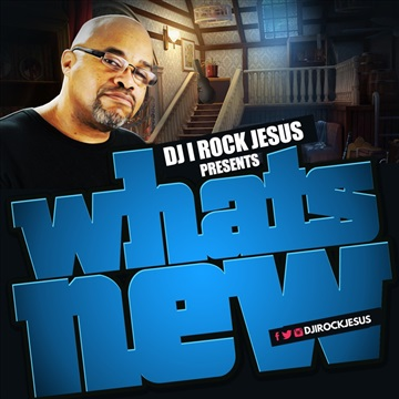 What's New by DJ I Rock Jesus