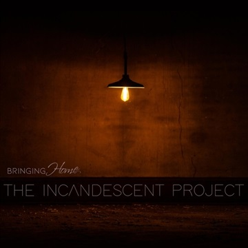 The Incandescent Project by Bringing Home