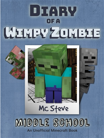 MC Steve : Diary of a Minecraft Wimpy Zombie