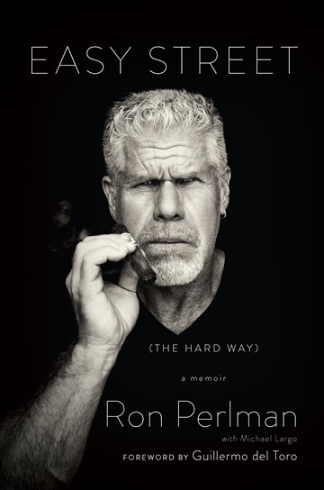 Ron Perlman : Easy Street (The Hard Way) - sample chapter
