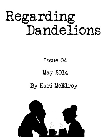 Kari McElroy : Regarding Dandelions Issue 04
