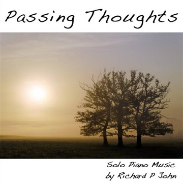 Passing Thoughts  by Richard P John