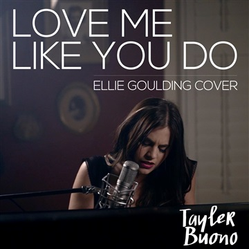 Love Me Like You Do (cover) by Tayler Buono