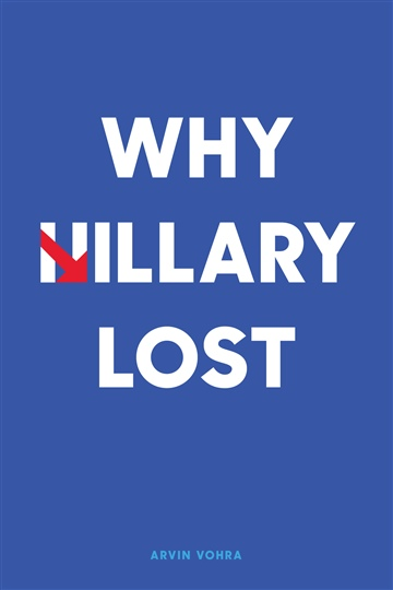 Arvin Vohra : Why Hillary Lost