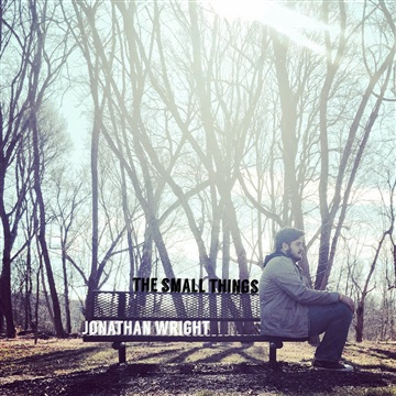 The Small Things(DEMO) by Jonathan Allen Wright