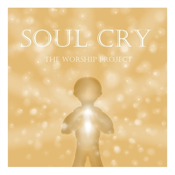 Soul Cry: The Worship Project by NET