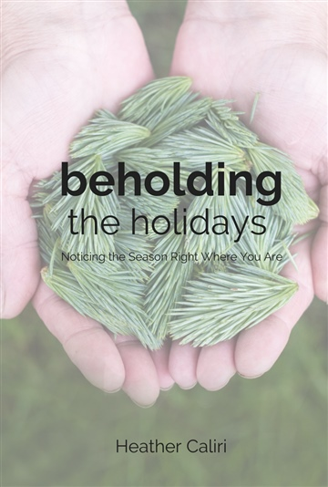 Beholding the Holidays