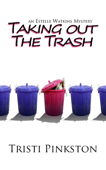 Tristi Pinkston : Taking Out the Trash