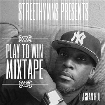 Play To Win Mixtape by DJ Sean Blu