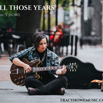 All Those Years - Single  by Tracy Howe Music (Formerly The Restoration Project)