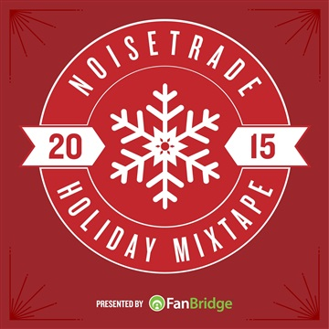NoiseTrade Holiday Mixtape : NoiseTrade Holiday Mixtape 2015