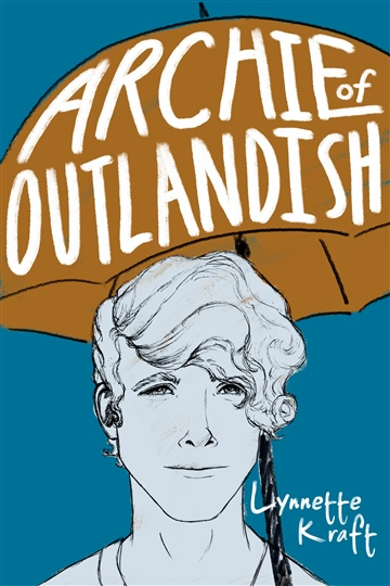 Lynnette Kraft : Archie of Outlandish – Excerpt