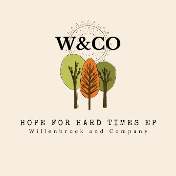 Hope for Hard Times EP by Willenbrock and Company