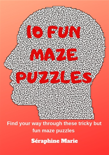 10 Fun Maze Puzzles by Séraphine Marie