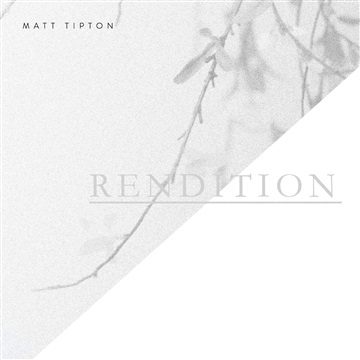 Matt Tipton : RENDITION