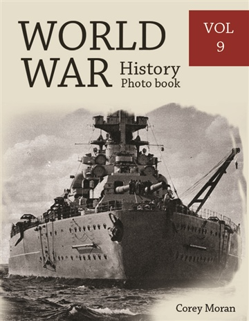 Melissa Bradley : World War History Photo Books VOL.9