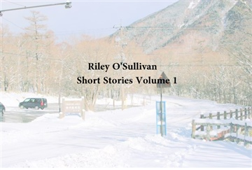 Riley O'Sullivan : O'Sullivan: Short Stories Volume 1