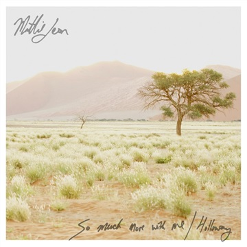 So Much More With Me / Holloway  by Mattie Leon