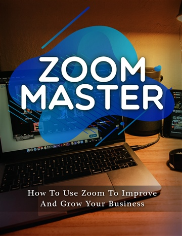 Zoom Master: How to Use Zoom to Improve and Grow Your Business by Restart