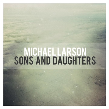 Michael Larson : Sons and Daughters