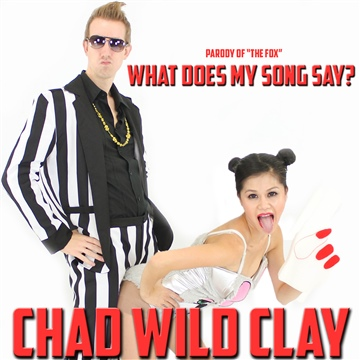 "Chad Wild Clay : What Does My Song Say? (Parody of ""The Fox"")"