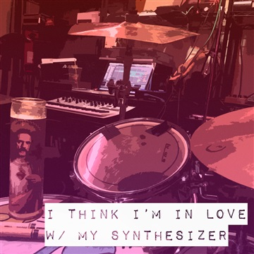 Terrible :  I Think I'm In Love w/ My Synthesizer
