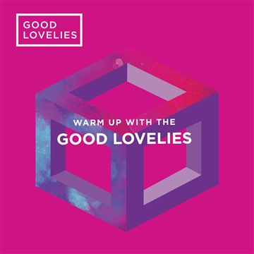 Good Lovelies : Warm Up with the Good Lovelies