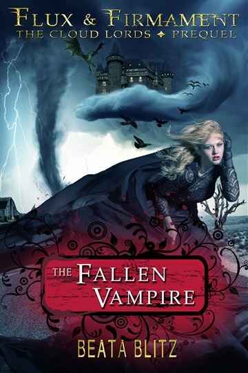 The Fallen Vampire - Prequel to Flux & Firmament : The Cloud Lords