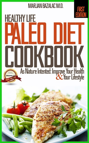 Paleo Diet Cookbook (As Nature Intented: Improve Your Health and Your Lifestyle)
