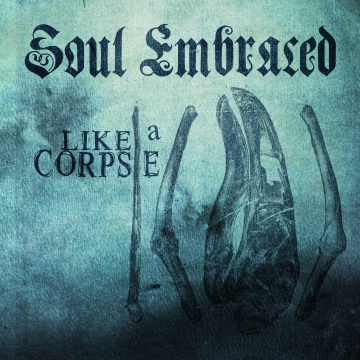 Soul Embraced : Like A Corpse (Single & Album Teaser)