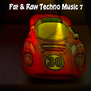 Fat & Raw Techno Music 7 by Various Artists