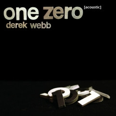 One Zero (Acoustic) by Derek Webb