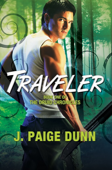 Traveler:  Book One of the Druid Chronicles by J. Paige Dunn