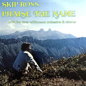 PRAISE THE NAME by Skip Ross