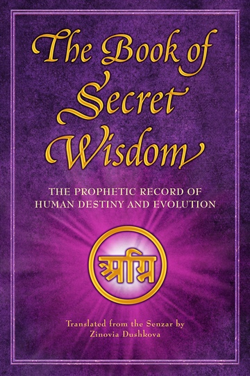 Zinovia Dushkova : The Book of Secret Wisdom: The Prophetic Record of Human Destiny and Evolution (Excerpt)