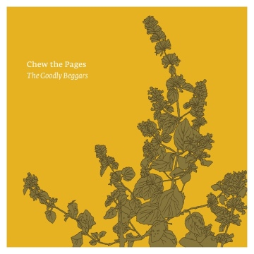 The Goodly Beggars : Chew the Pages